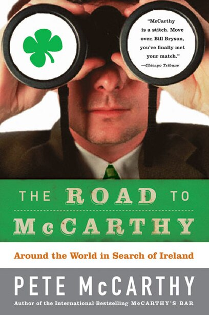 The Road To Mccarthy: Around The World In Search Of Ireland by Pete McCarthy
