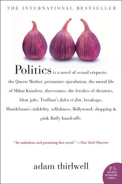 Politics: A Novel by Adam Thirlwell