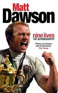 Matt Dawson: Nine Lives by Matt Dawson