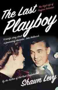 The Last Playboy by Shawn Levy