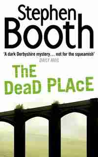 The Dead Place (cooper And Fry Crime Series, Book 6) by Stephen Booth