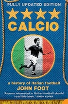 Calcio a History of Italian Football: A History of Italian Football