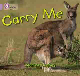 Carry Me: Band 00/lilac (collins Big Cat) by Monica Hughes