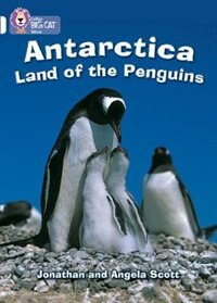 Antarctica: Land Of The Penguins: Band 10/white (collins Big Cat) by Jonathan Scott