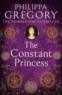 Book The Constant Princess by Philippa Gregory