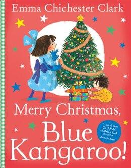 Book Merry Christmas, Blue Kangaroo! by Emma Chichester Clark