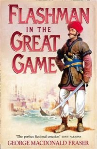 Book The Flashman Papers/Flashman In The Great Game 8 by George Macdonald Fraser
