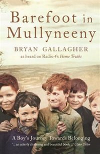 Book Barefoot in Mullyneeny: A Boy's Journey Towards Belonging: A BoyÆs Journey Towards Belonging by Bryan Gallagher