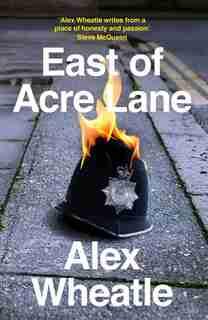 East of Acre Lane by Alex Wheatle