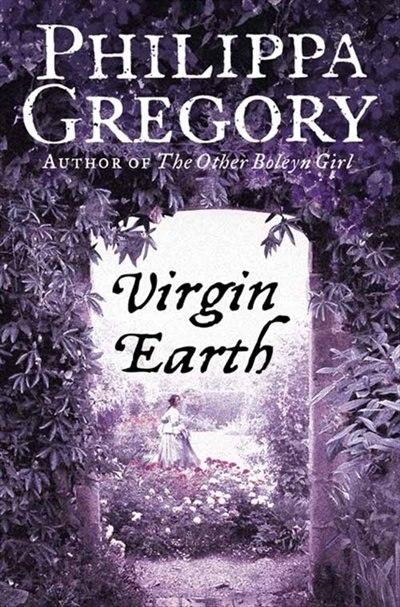 Virgin Earth by Philippa Gregory