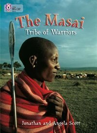The Masai: Tribe Of Warriors: Band 15/emerald (collins Big Cat) by Jonathan Scott
