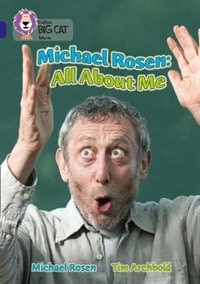Michael Rosen: All About Me: Band 16/sapphire (collins Big Cat) by Michael Rosen