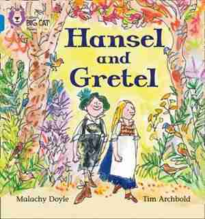 Hansel And Gretel: Band 04/blue (collins Big Cat Phonics) by Malachy Doyle