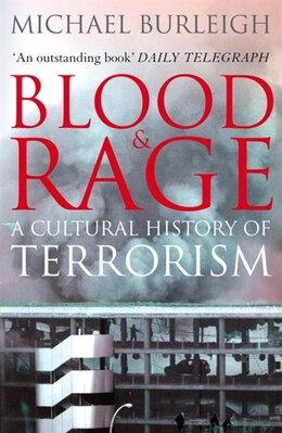Book Blood And Rage: A Cultural History Of Terrorism by Michael Burleigh