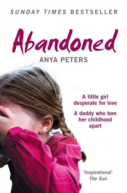 Book Abandoned: The true story of a little girl who didn't belong: The true story of a little girl who… by Anya Peters
