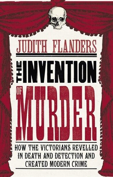 Invention of Murder de Judith Flander