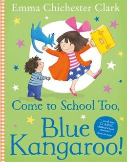 Book Come To School Too, Blue Kangaroo! by Emma Chichester Clark