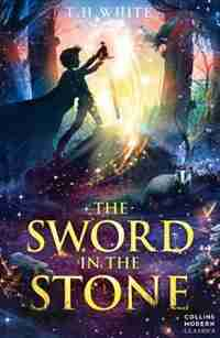 The Sword In The Stone (collins Modern Classics) by T. H. White