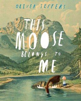 Book This Moose Belongs To Me by Oliver Jeffers