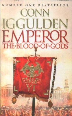 Book Emperor: The Blood of Gods (Emperor Series, Book 5): The Blood Of Gods by Conn Iggulden