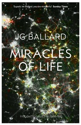 Book Miracles of Life by J G Ballard