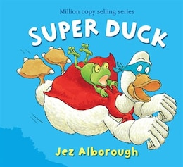 Book Super Duck by Jez Alborough
