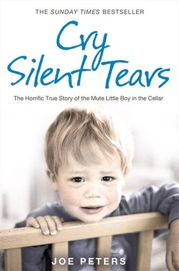Book Cry Silent Tears: The heartbreaking survival story of a small mute boy who overcame unbearable… by Joe Peters