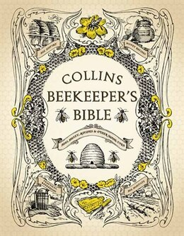 Book Beekeeper's Bible: Bees Honey Recipes And Other Home Uses by Collins