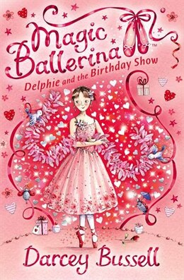 Book Delphie and the Birthday Show (Magic Ballerina, Book 6) by Darcey Bussell