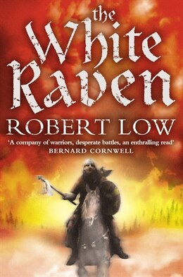 Book The White Raven (The Oathsworn Series, Book 3) by Robert Low