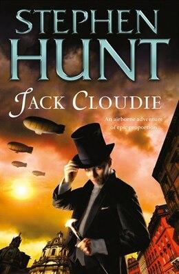 Book Jack Cloudie by Stephen Hunt