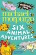 Mudpuddle Farm: Six Animal Adventures by Michael Morpurgo