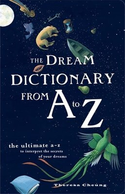 Book The Dream Dictionary From A To Z: The Ultimate A-Z To Interpret The Secrets Of Your Dreams by Theresa Cheung