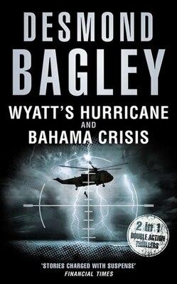 Book Wyatt's Hurricane / Bahama Crisis by Desmond Bagley