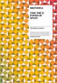 Brindisa: The True Food Of Spain by Monika Linton