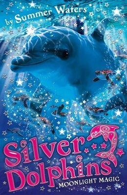 Book Silver Dolphins (6) - Moonlight Magic by Summer Waters
