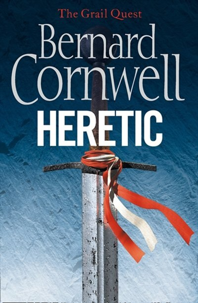 Heretic (The Grail Quest, Book 3): The Grail Quest Book 3 by BERNARD CORNWELL