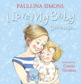 Book I Love My Baby Because. by Paullina Simons