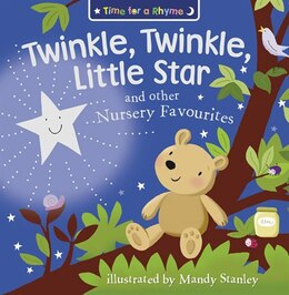 Book Twinkle, Twinkle, Little Star and Other Nursery Favourites (Time for a Rhyme) by Mandy Stanley