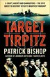 Target Tirpitz: X-Craft, Agents And Dambusters - The Epic Quest to Destroy Hitler's Mightiest Warship by Patrick Bishop