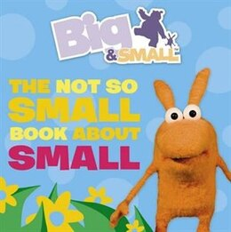 Book Big & Small - The Not So Small Book About Small by Uk HarperCollins UK