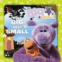 Big & Small - Meet Big, Meet Small