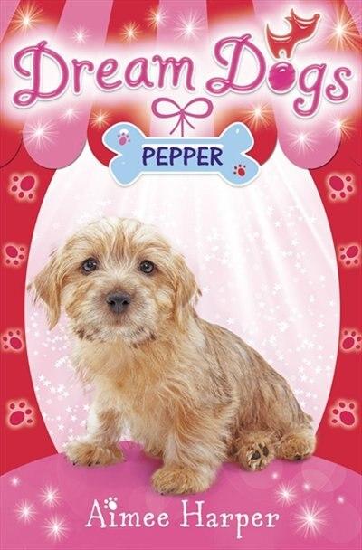 Pepper (Dream Dogs, Book 1) by Aimee Harper
