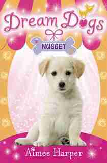 Nugget (dream Dogs, Book 3) by Aimee Harper