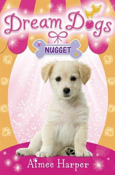 Nugget (dream Dogs, Book 3) by Aimee Harper
