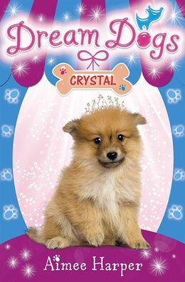 Book Dream Dogs (4) - Crystal by Aimee Harper
