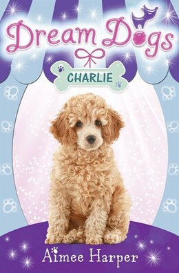 Book Dream Dogs (5) - Charlie by Aimee Harper