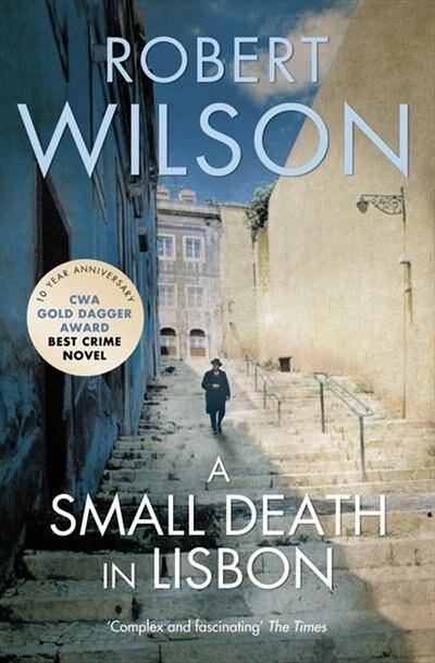 A Small Death In Lisbon by Robert Wilson