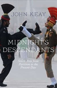 Book Midnight's Descendants: South Asia from Partition to the Present Day by John Keay