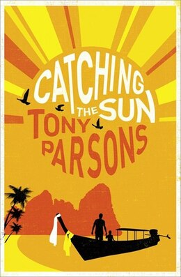 Book Catching The Sun by Tony Parsons